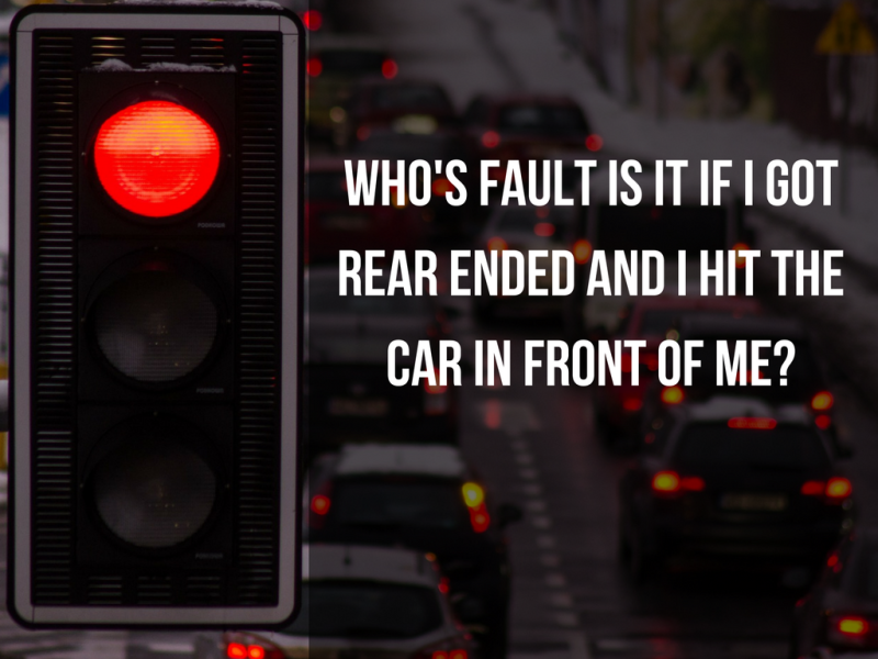 Who's fault is it if I got rear ended and I hit the car in front of me?