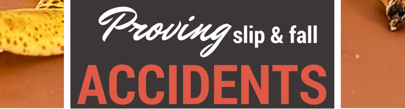 Proving slip and fall accidents in arizona