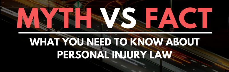 MYTHS ABOUT PERSONAL INJURY LAW IN PHOENIX ARIZONA
