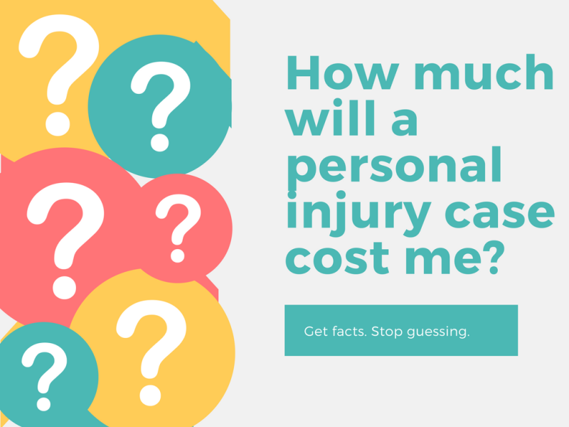 How much will a personal injury case cost me?