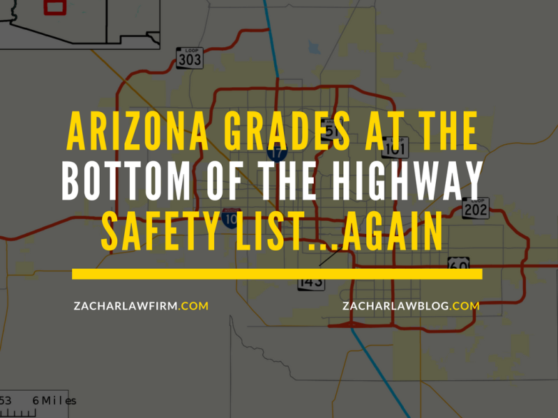 Arizona grades at the bottom of the highway safety list....again.