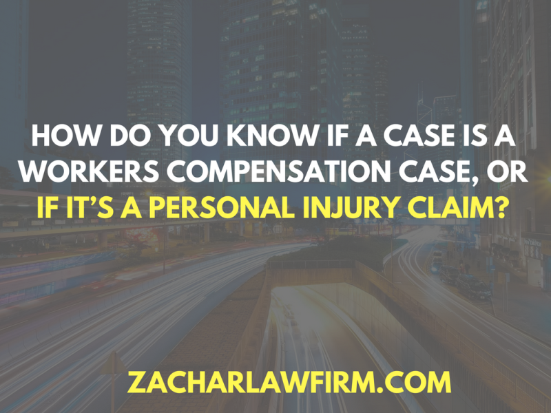 How do you know if a case is a workers compensation case  or if it's a standard personal injury claim?