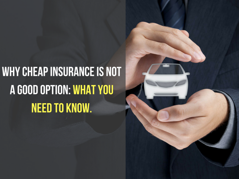 Why cheap insurance is not a good option_ What you need to know.