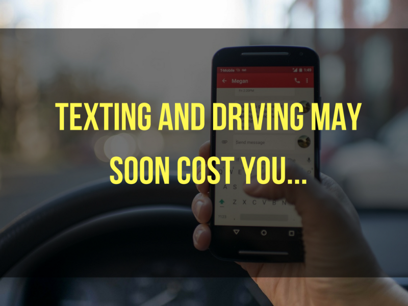 Texting and Driving May Soon Cost You...
