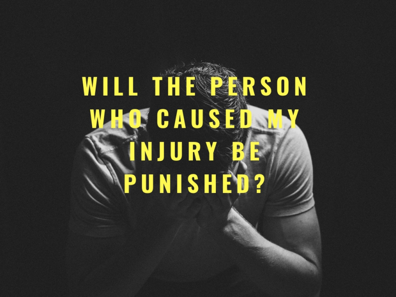 Will the person who caused my injury be punished?