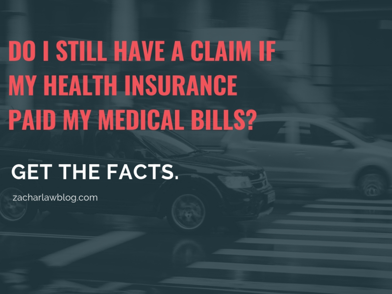 Do I still have a claim if my health insurance paid my medical bills?