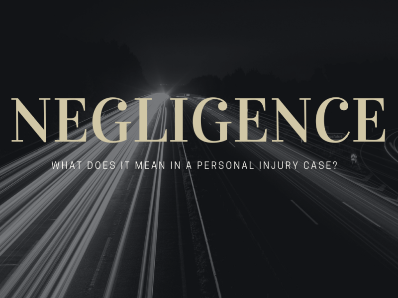 What Does Negligence Mean In A Personal Injury Case