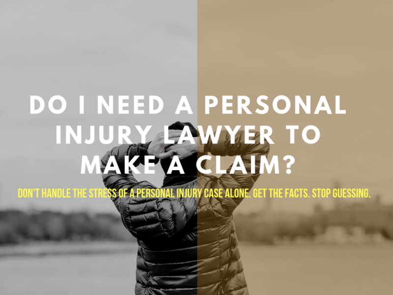 Do I need a personal injury lawyer to make a claim?