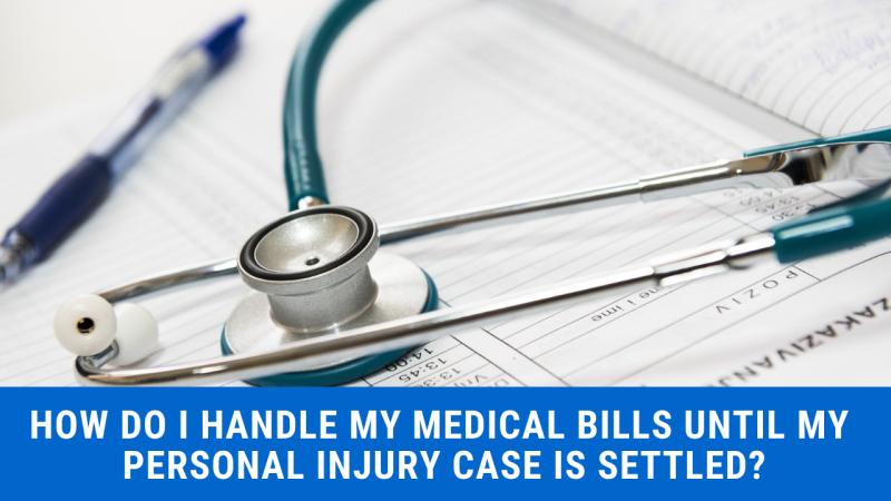 How do I handle my medical bills until my personal injury case is settled?