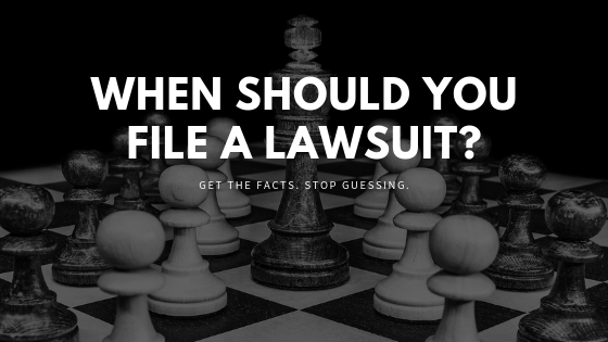 When should you file a lawsuit?