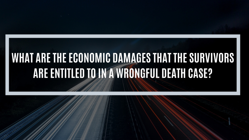 What are the economic damages that the survivors are entitled to in a wrongful death case?