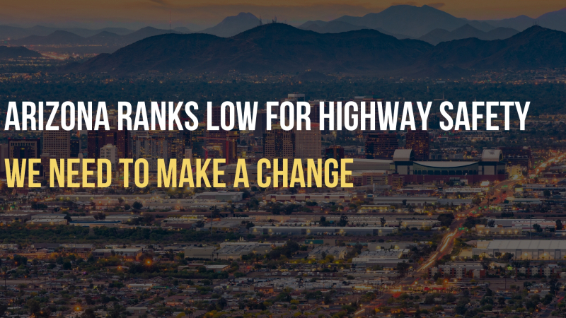 Arizona ranks low for highway safety_ We need to make a change