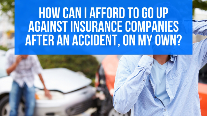 How can I afford to go up against insurance companies after an accident  on my own in Phoenix  Arizona