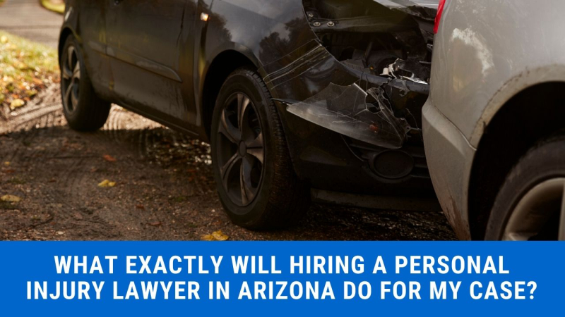 What exactly will hiring a personal injury lawyer in Arizona do for my case?