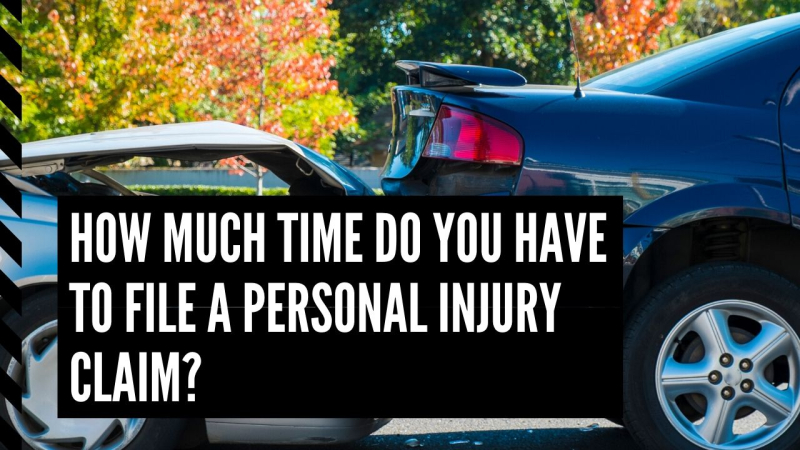 HOW MUCH TIME DO YOU HAVE TO FILE A PERSONAL INJURY CLAIM?