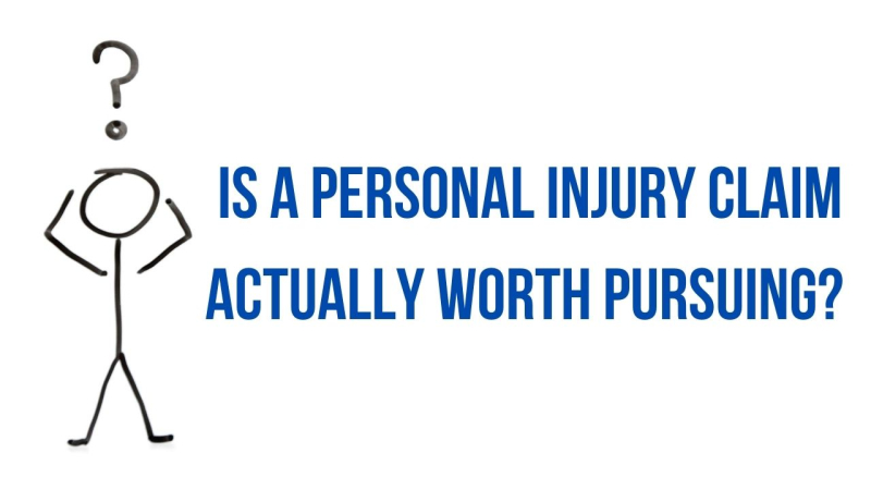Is a personal injury claim actually worth pursuing?