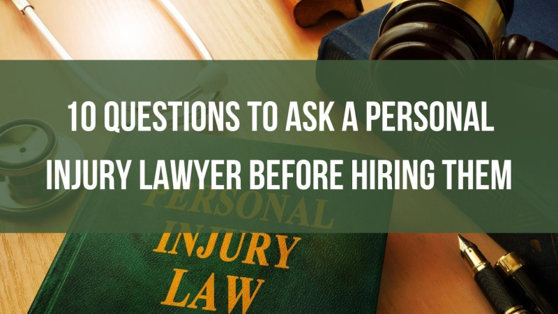 10 questions to ask a personal injury lawyer before hiring them
