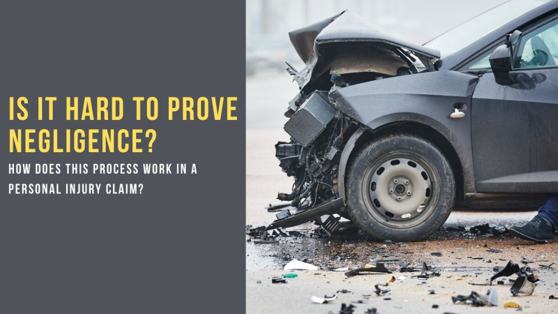 Is it hard to prove negligence? How does this process work in a personal injury claim?